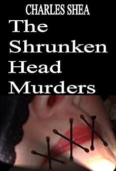 The Shrunken Head Murders (The Detective Brick Brikler Series Book 1) (English Edition) von [Shea, Charles]