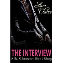 The Interview (A His Submissive Series Story) (English Edition)