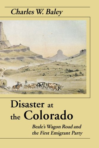 rado: Beale's Wagon Road and the First Emigrant Party (Arizona State University-party)