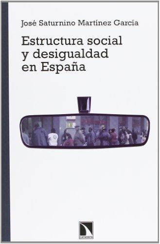 Estructura social y desigualdad en España (Mayor) por José Saturnino Martínez García
