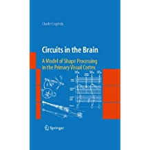 Circuits in the Brain: A Model of Shape Processing in the Primary Visual Cortex (English Edition)