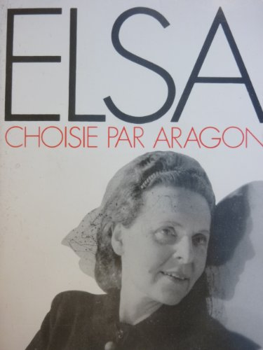 Elsa Triolet choisie par Aragon