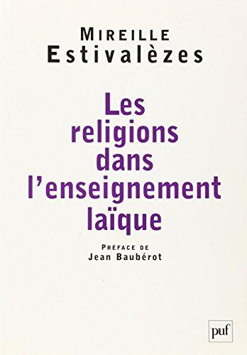 Les religions dans l'enseignement laïque par Mireille Estivalèzes, Jean Baubérot