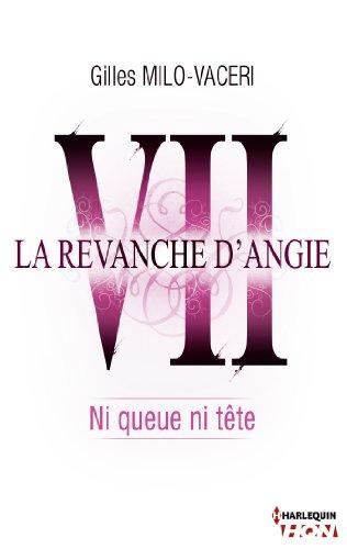 7 - La revanche d'Angie - Ni queue ni tête (HQN)