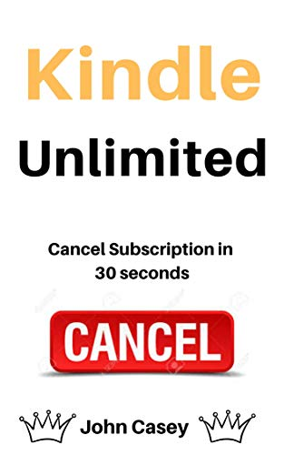 Cancel Kindle Unlimited: How To Cancel Your Kindle Unlimited ...