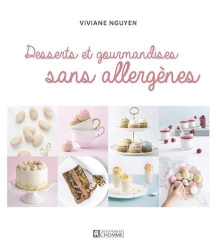 Desserts et gourmandises sans allergènes par Viviane Nguyen