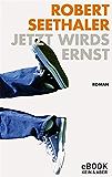 Jetzt wirds ernst (German Edition)