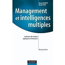 Management et intelligences multiples : La théorie de Gardner appliquée à l'entreprise (Stratégies et management)
