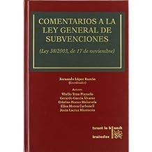 Comentarios a la Ley General de Subvenciones (Ley 38/2003, de 17 de noviembre)