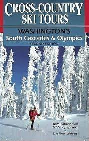Cross-Country Ski Tours--Washington's South Cascades and Olympics: Washington's South Cascades and Olympics 2nd edition by KirKendall, Tom, Spring, Vicky (1995) Taschenbuch (Cross-country-touren-ski)