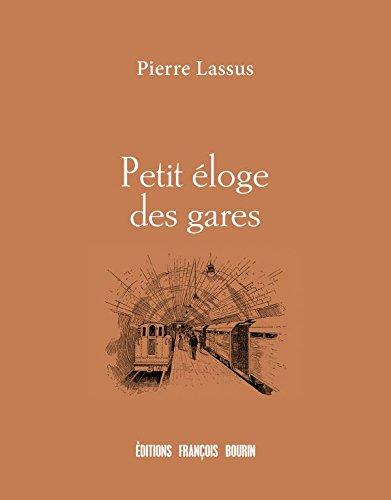 Petit éloge des gares par Pierre Lassus