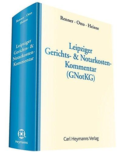 Leipziger Gerichts- und Notarkosten-Kommentar (GNotKG)