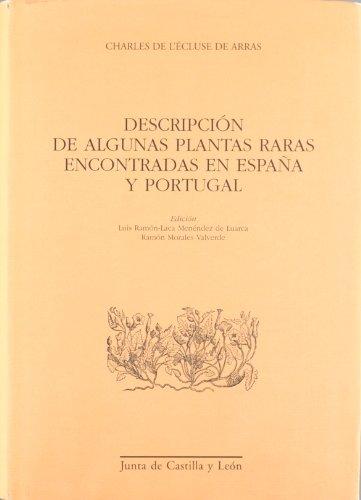 Descripción de algunas plantas raras encontradas en España y Portugal por Charles de L'Écluse de Arras