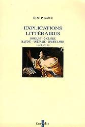 Explications littéraires : Volume 3, Bossuet, Racine, Baudelaire, Molière, Voltaire
