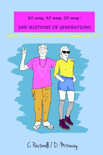 Une histoire de générations. Vol. 1 :