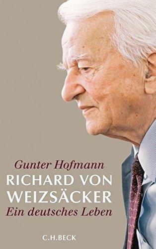 Richard von Weizsäcker: Ein deutsches Leben