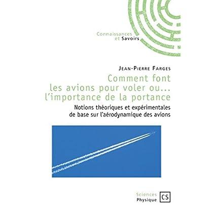 Comment font les avions pour voler ou... l'importance de la portance: Notions théoriques et expérimentales de base sur l'aérodynamique des avions (Sciences)