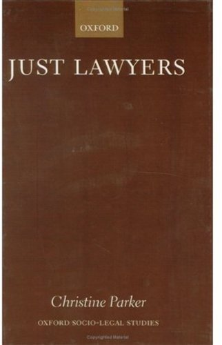 Just Lawyers: Regulation and Access to Justice (Oxford Socio-Legal Studies) 1st edition by Parker, Christine (2000) Hardcover par Christine Parker