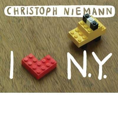 [(I LEGO N.Y.)] [ By (author) Christoph Niemann ] [March, 2010]