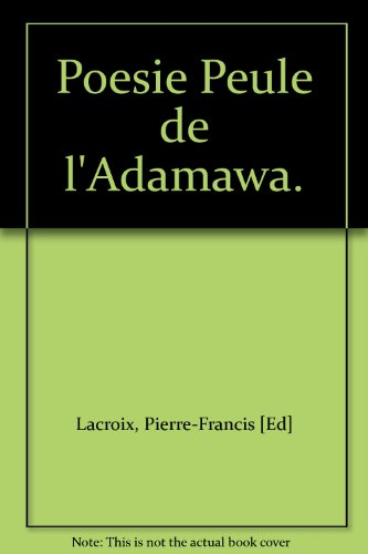 Poésie peule de l'Adamawa (2 Vol. non vendus séparés).