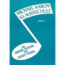 Michael Aaron Klavierschule: 3. Band, German Edition