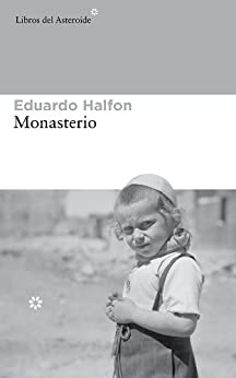 Monasterio (Libros del Asteroide) de [Halfon, Eduardo]