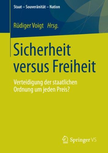 Sicherheit versus Freiheit: Verteidigung der staatlichen Ordnung um jeden Preis? (Staat - Souveränität - Nation)
