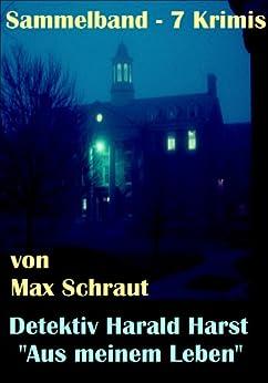 Max Schraut alias Walther Kabel: Sammelband - 7 Krimis: