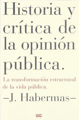 Historia y crítica de la opinión pública: La transformación estructural de la vida pública por Jurgen Habermas