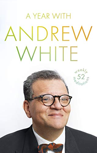 A Year with Andrew White: 52 Weekly Meditations (English Edition)
