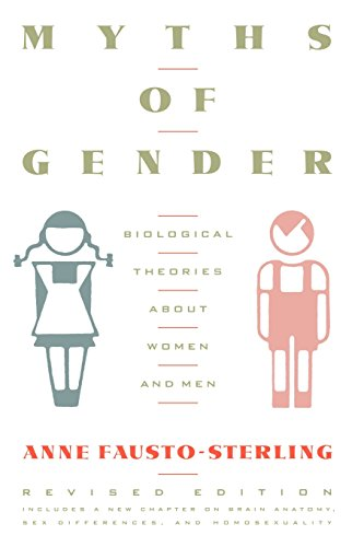 Myths Of Gender: Biological Theories About Women And Men, Revised Edition: Biological Theories About Men and Women
