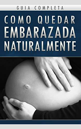 Cómo quedar embarazada naturalmente: como quedar