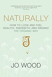 Naturally by Jo Wood (2014-07-31)