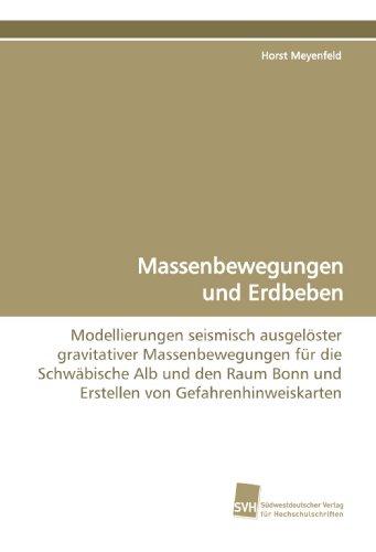 Massenbewegungen und Erdbeben: Modellierungen seismisch ausgelöster gravitativer Massenbewegungen für die Schwäbische Alb und den Raum Bonn und Erstellen von Gefahrenhinweiskarten
