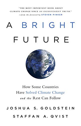 A Bright Future: How Some Countries Have Solved Climate Change and the Rest Can Follow (English Edition) -