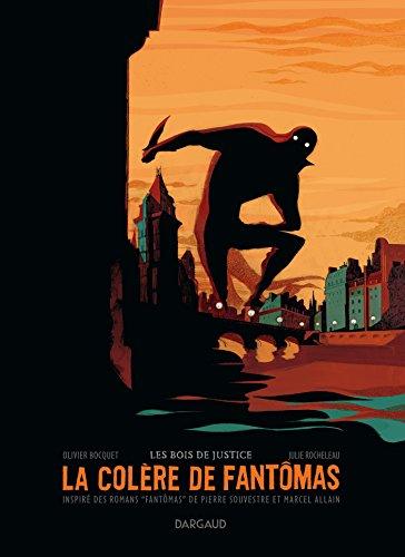 La colère de Fantômas, tome 1 : Les bois de justice