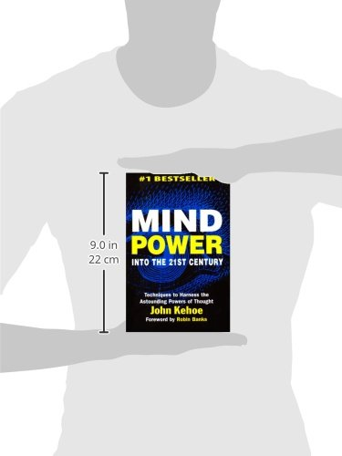 Mind Power Into the 21st Century: Techniques to Harness the Astounding Powers of Thought