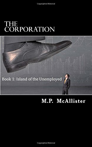 The Corporation: Book 1: Island of the Unemployed: Volume 1