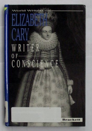 Elizabeth Cary: Writer of Conscience (World Writers)