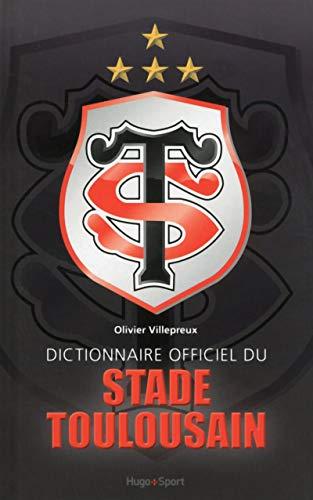 Dictionnaire officiel du Stade Toulousain par Olivier Villepreux