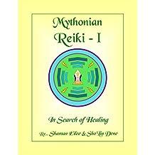 Mythonian Reiki - I: In Search Of Healing (Mythonian Reiki Healing Book 1) (English Edition)