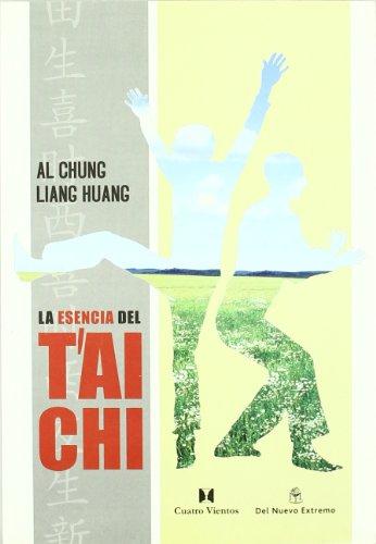 Esencia Del Tai Chi, La por Al Chung-Liang Huang