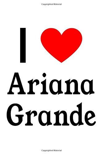 Preisvergleich Produktbild I Love Ariana Grande: Ariana Grande Designer Notebook