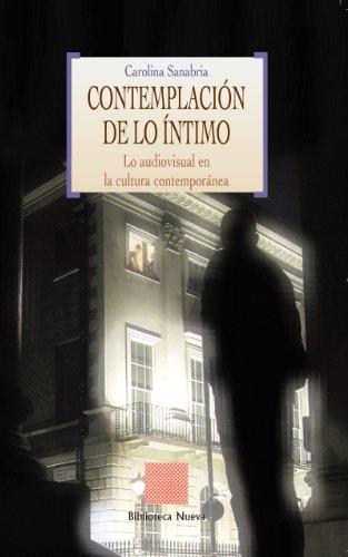 Contemplación de lo íntimo: Lo audiovisual en la cultura contemporánea (OTRAS EUTOPIAS) por Dª Carolina Sanabria
