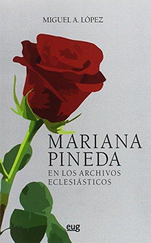 Mariana Pineda en los archivos eclesiásticos por Miguel A. López