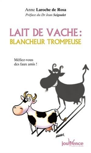 Lait de vache : Blancheur trompeuse