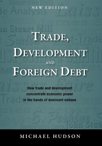 Trade, Development and Foreign Debt by Michael Hudson (2009-09-23)