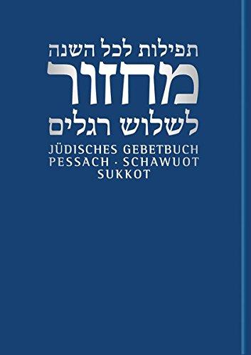 Jüdisches Gebetbuch Hebräisch-Deutsch: Pessach/Schawuot/Sukkot