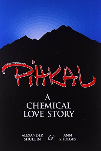 Pihkal: A Chemical Love Story by Alexander Shulgin (22-May-1995) Paperback