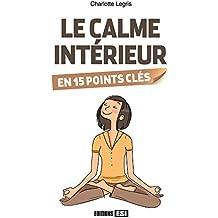Le calme intérieur en 15 points clés